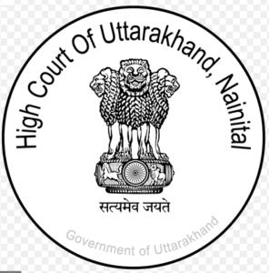 Uttrakhand High Court Recruitment 2021